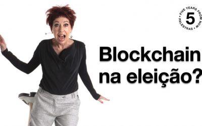 Blockchain na Eleição?
