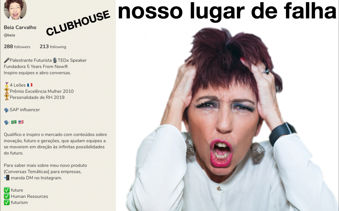 ClubHouse: Nosso Lugar de Falha
